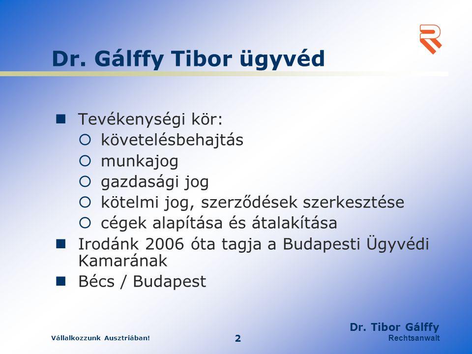 Dr. Gálffy Tibor ügyvéd Tevékenységi kör: követelésbehajtás munkajog