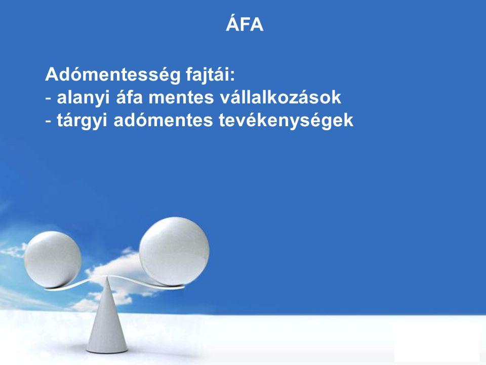 ÁFA Adómentesség fajtái: alanyi áfa mentes vállalkozások tárgyi adómentes tevékenységek
