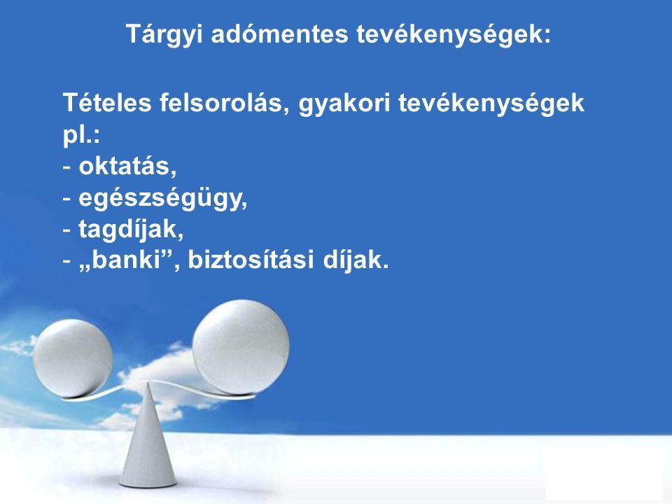 Tárgyi adómentes tevékenységek: