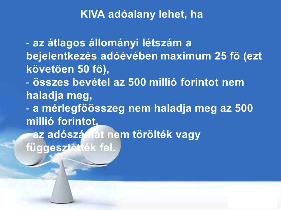 KIVA adóalany lehet, ha az átlagos állományi létszám a bejelentkezés adóévében maximum 25 fő (ezt követően 50 fő),