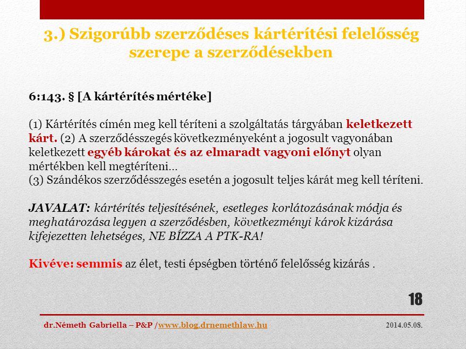 3.) Szigorúbb szerződéses kártérítési felelősség szerepe a szerződésekben