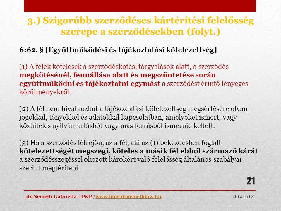 3.) Szigorúbb szerződéses kártérítési felelősség szerepe a szerződésekben (folyt.)
