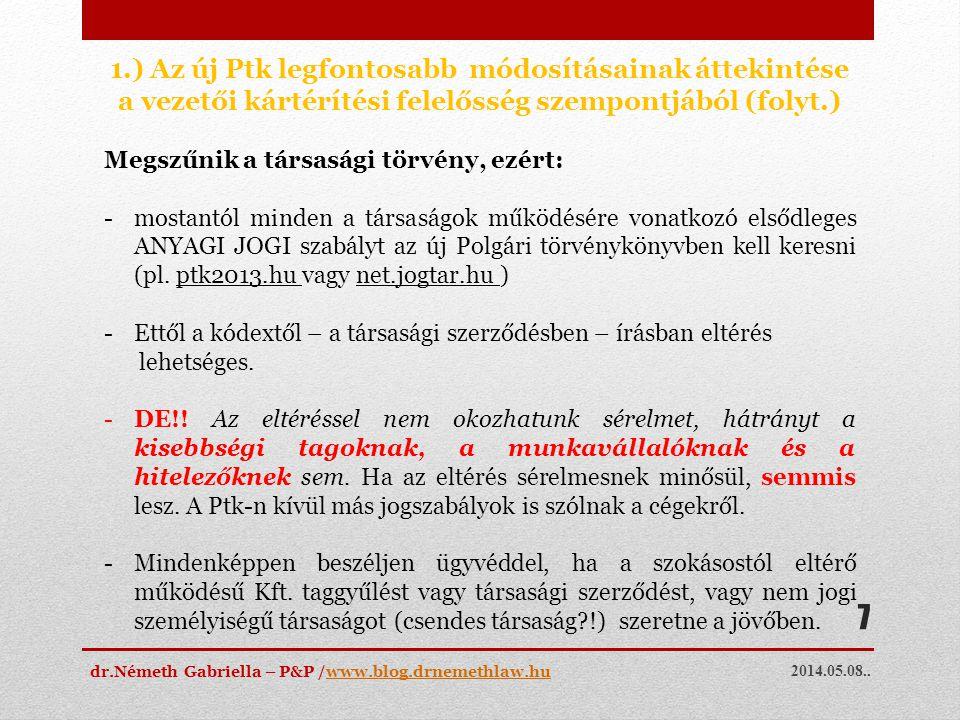 1.) Az új Ptk legfontosabb módosításainak áttekintése a vezetői kártérítési felelősség szempontjából (folyt.)