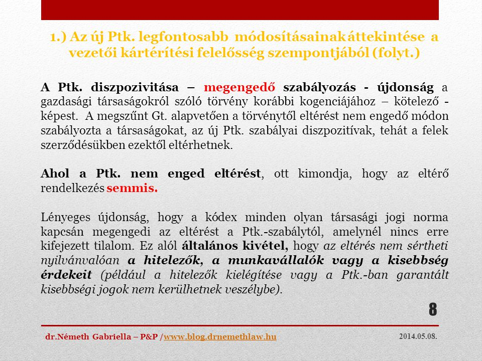 1.) Az új Ptk. legfontosabb módosításainak áttekintése a vezetői kártérítési felelősség szempontjából (folyt.)