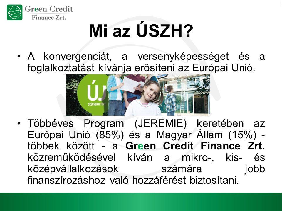 Mi az ÚSZH A konvergenciát, a versenyképességet és a foglalkoztatást kívánja erősíteni az Európai Unió.