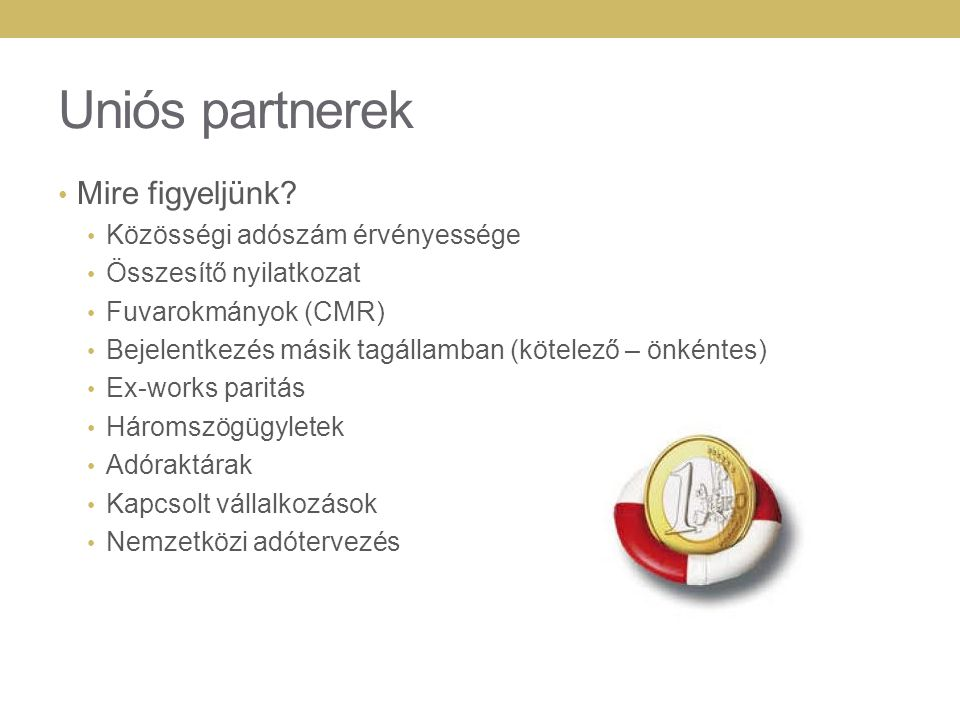 Uniós partnerek Mire figyeljünk Közösségi adószám érvényessége