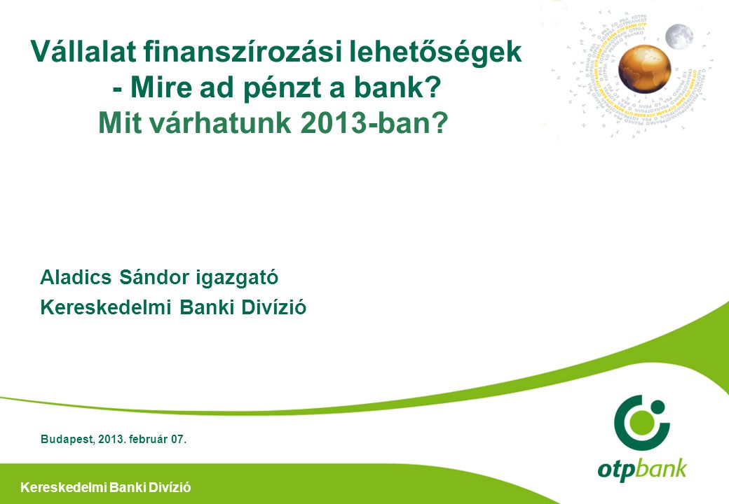 Aladics Sándor igazgató Kereskedelmi Banki Divízió