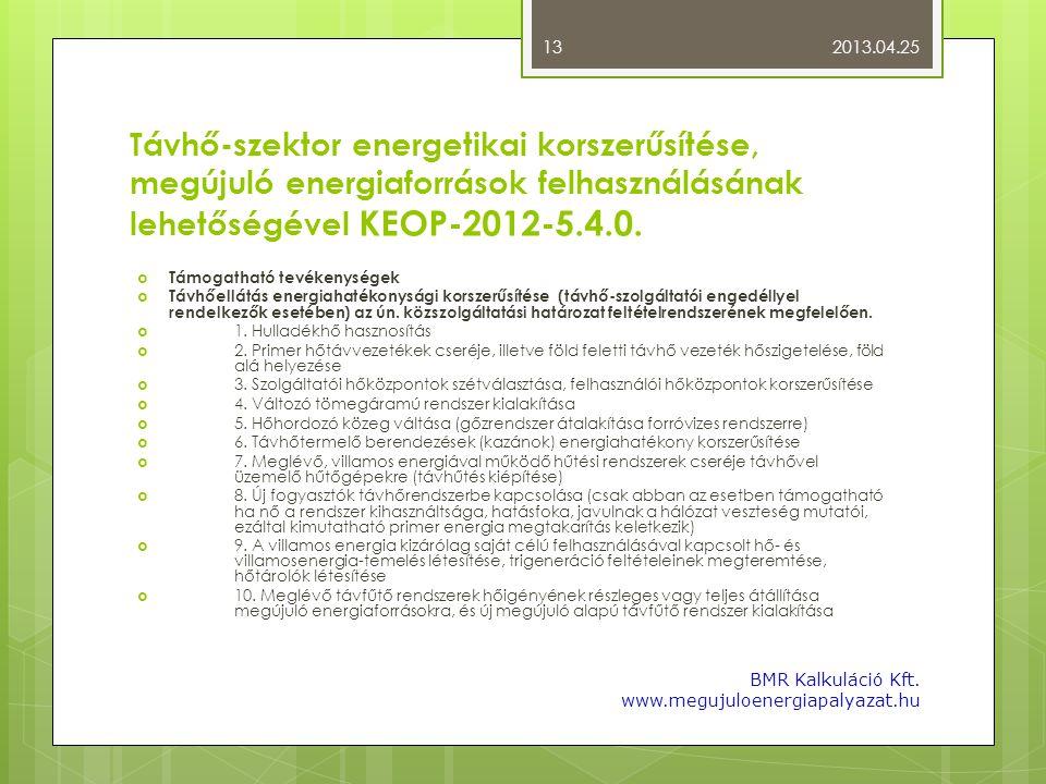 2013.04.25 Távhő-szektor energetikai korszerűsítése, megújuló energiaforrások felhasználásának lehetőségével KEOP-2012-5.4.0.