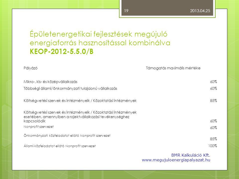 2013.04.25 Épületenergetikai fejlesztések megújuló energiaforrás hasznosítással kombinálva KEOP-2012-5.5.0/B.