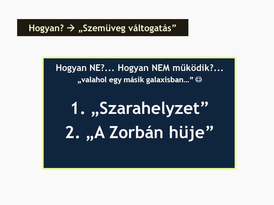 """1. """"Szarahelyzet 2. """"A Zorbán hüje"""