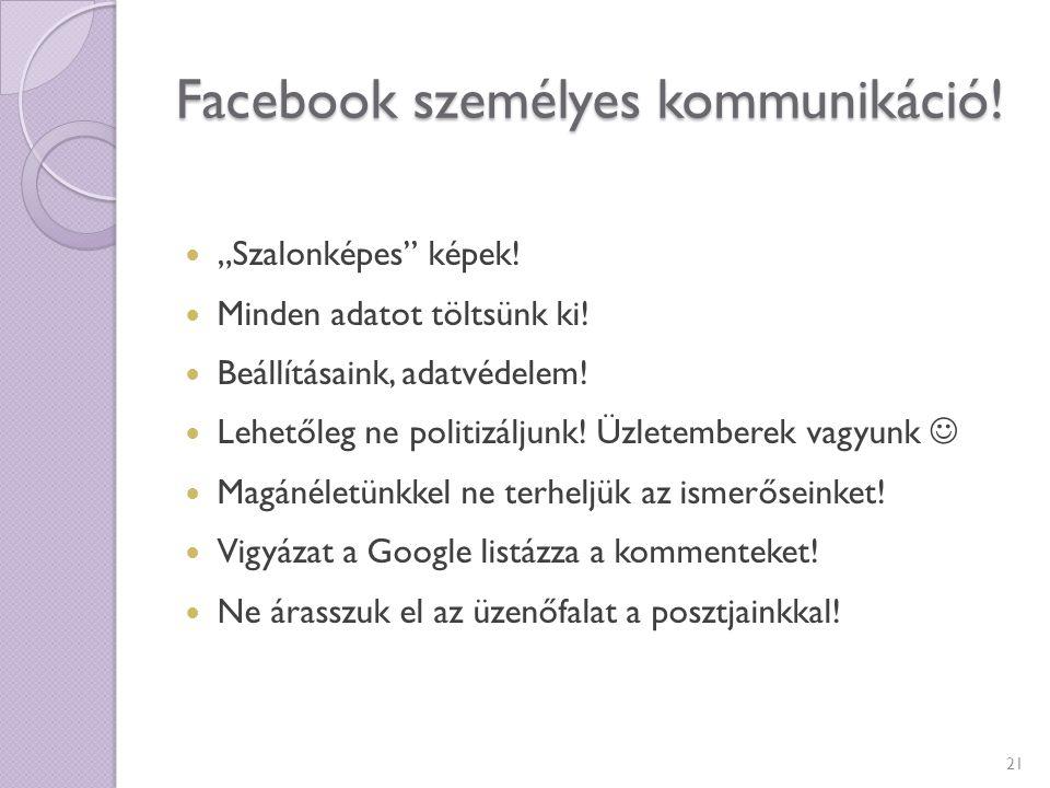 Facebook személyes kommunikáció!