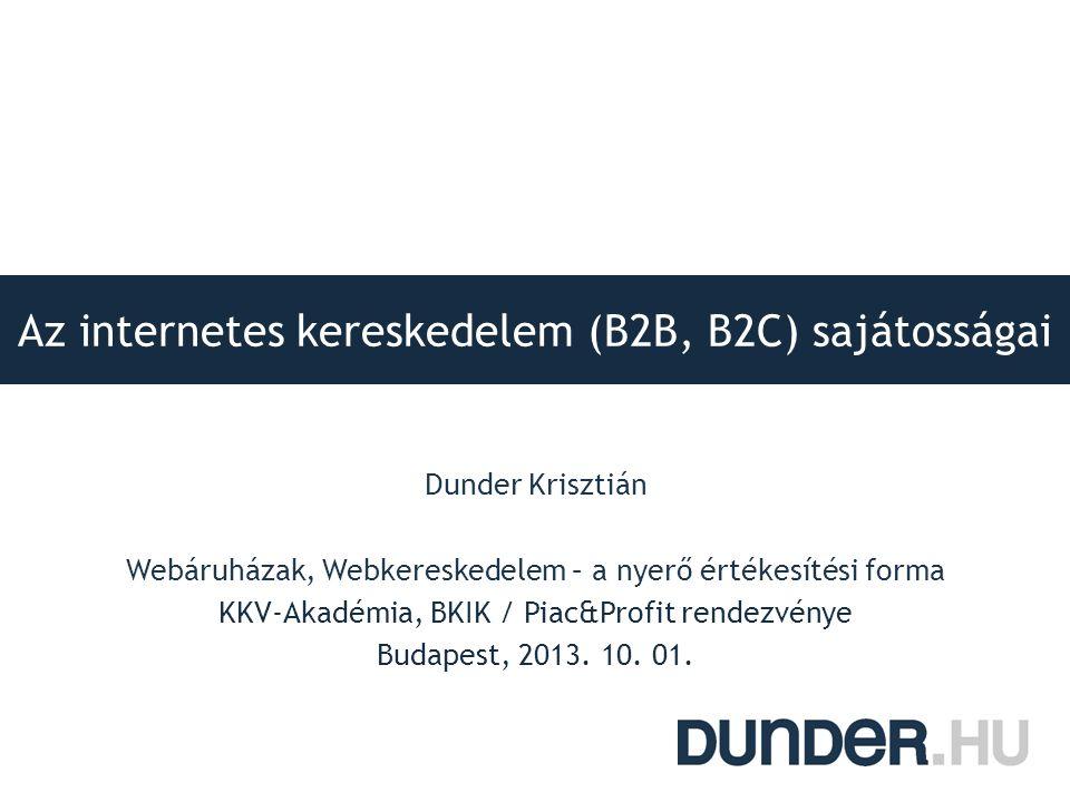 Az internetes kereskedelem (B2B, B2C) sajátosságai