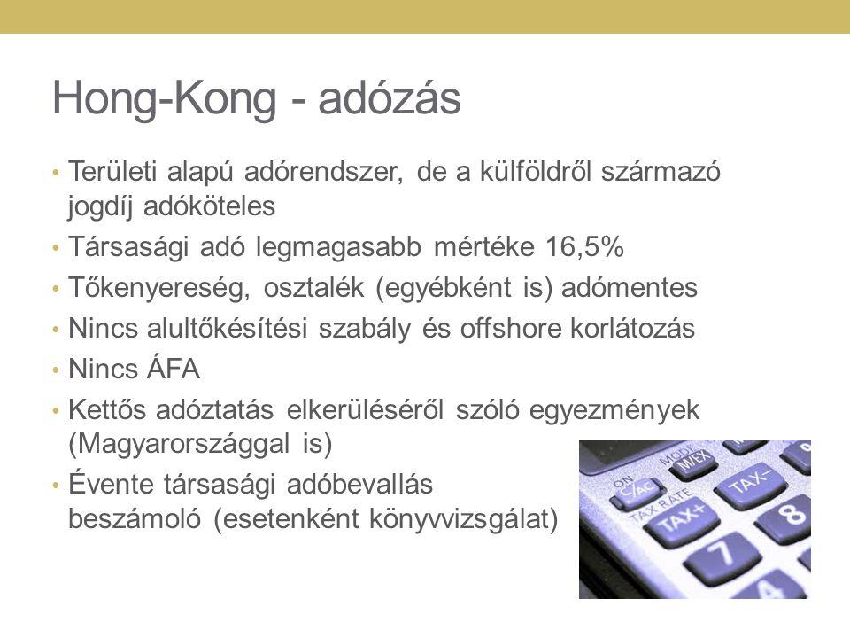 Hong-Kong - adózás Területi alapú adórendszer, de a külföldről származó jogdíj adóköteles. Társasági adó legmagasabb mértéke 16,5%