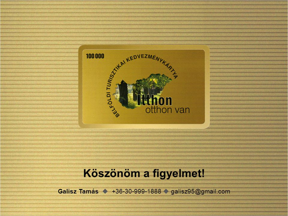 Galisz Tamás  +36-30-999-1888  galisz95@gmail.com