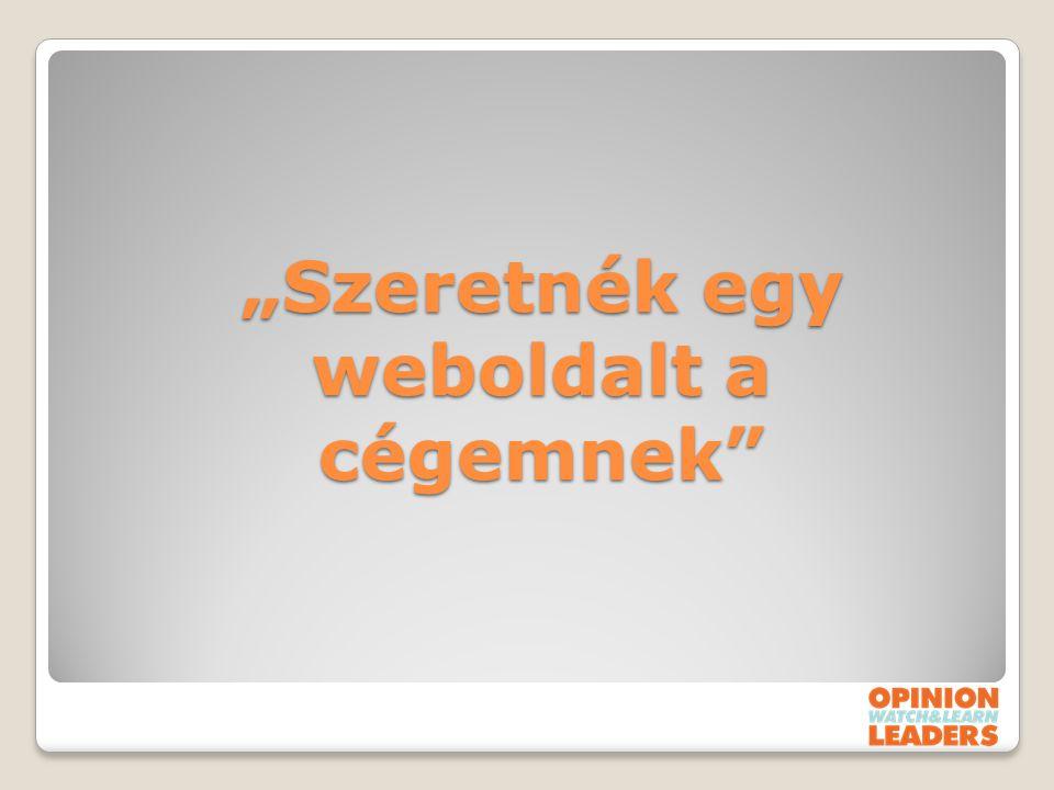 """""""Szeretnék egy weboldalt a cégemnek"""