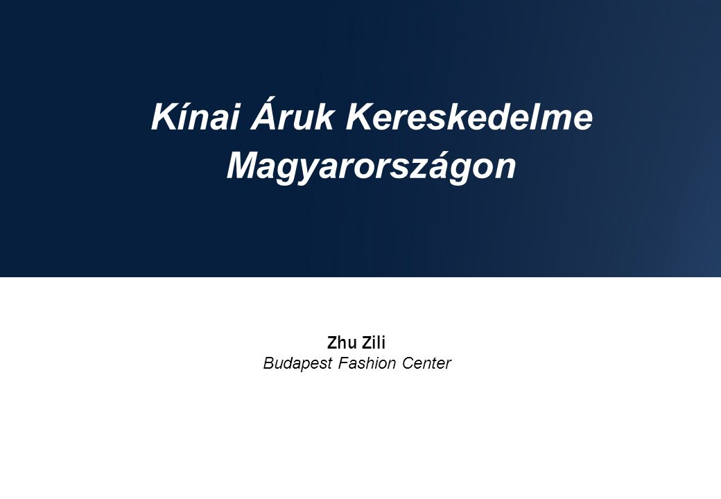 Kínai Áruk Kereskedelme Magyarországon
