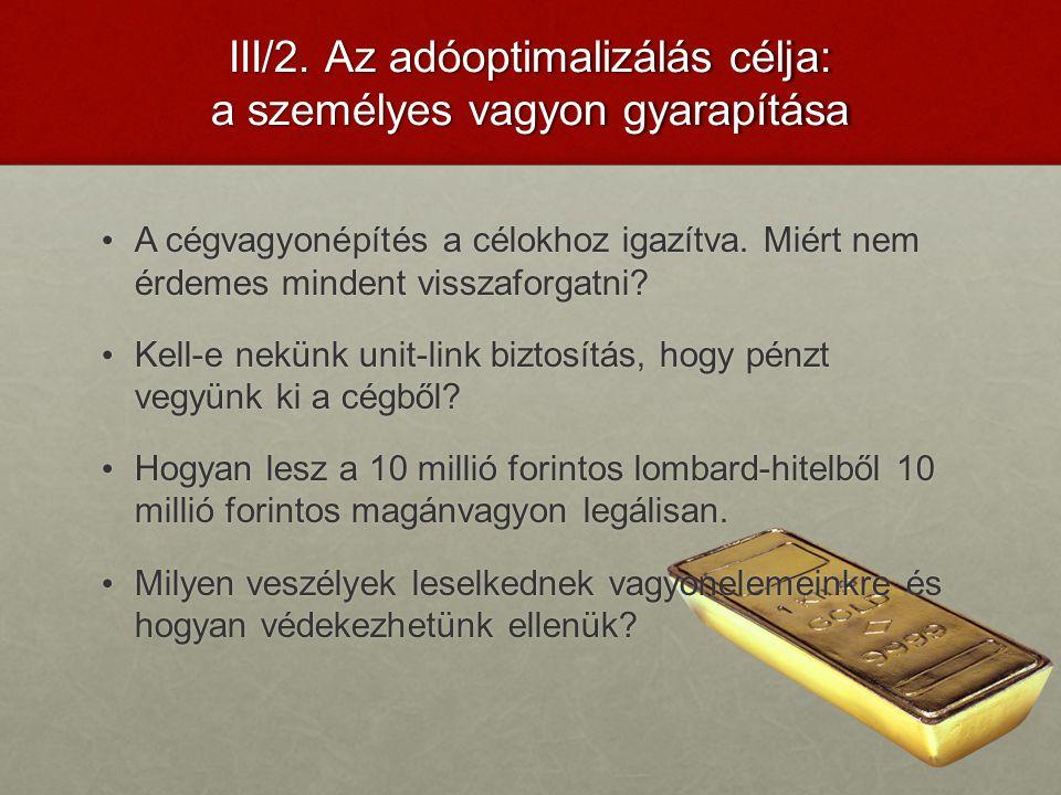 III/2. Az adóoptimalizálás célja: a személyes vagyon gyarapítása