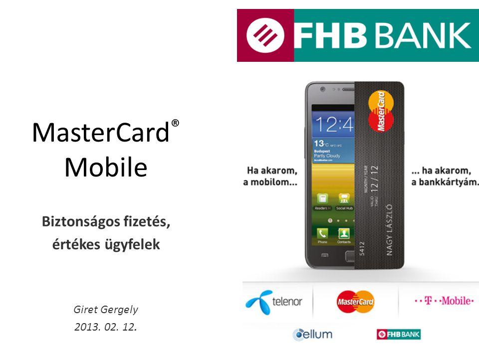 MasterCard® Mobile Biztonságos fizetés, értékes ügyfelek Giret Gergely