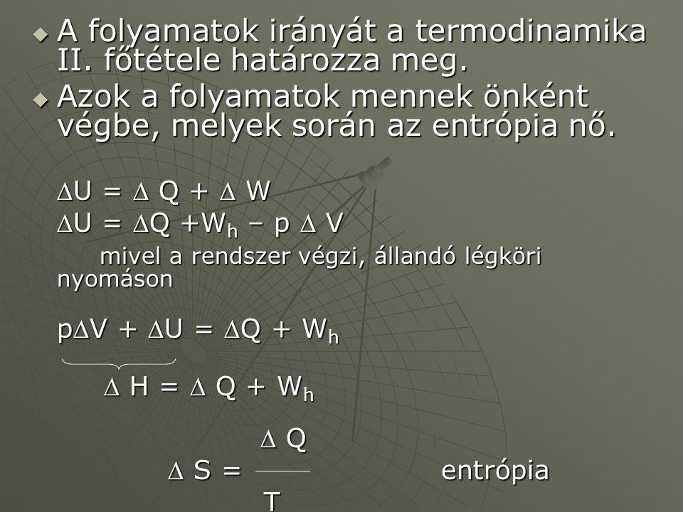 A folyamatok irányát a termodinamika II. főtétele határozza meg.