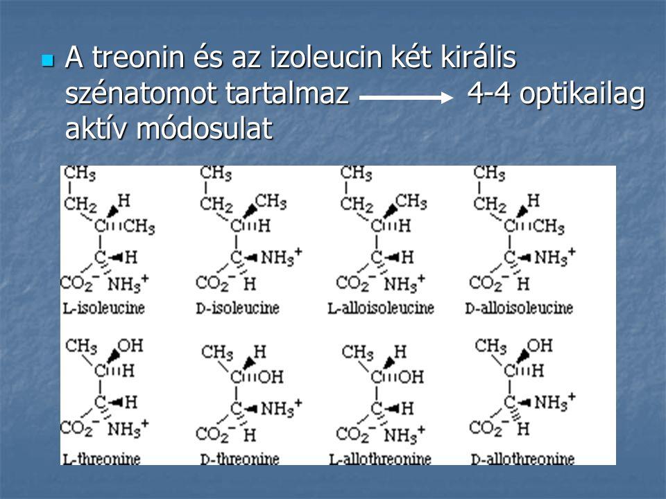 A treonin és az izoleucin két királis szénatomot tartalmaz 4-4 optikailag aktív módosulat