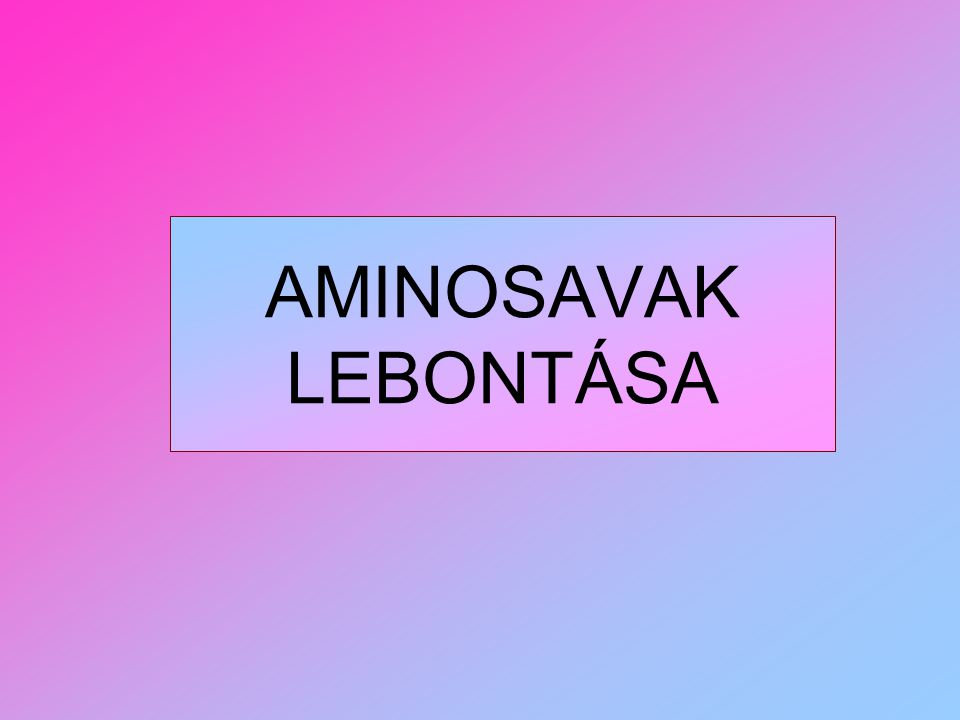 AMINOSAVAK LEBONTÁSA