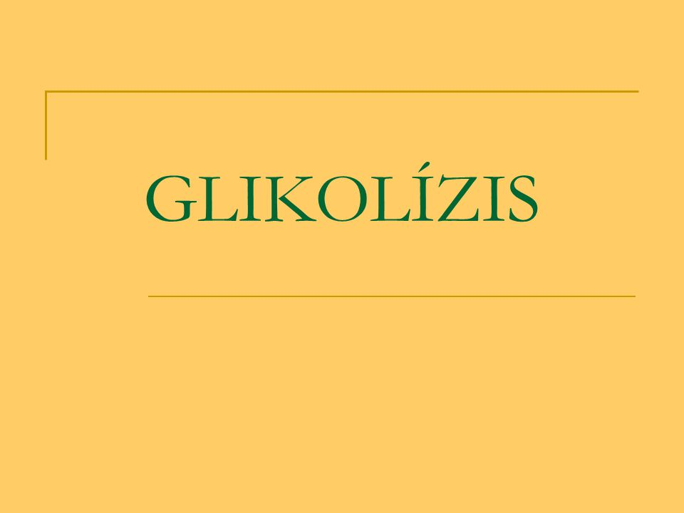 GLIKOLÍZIS