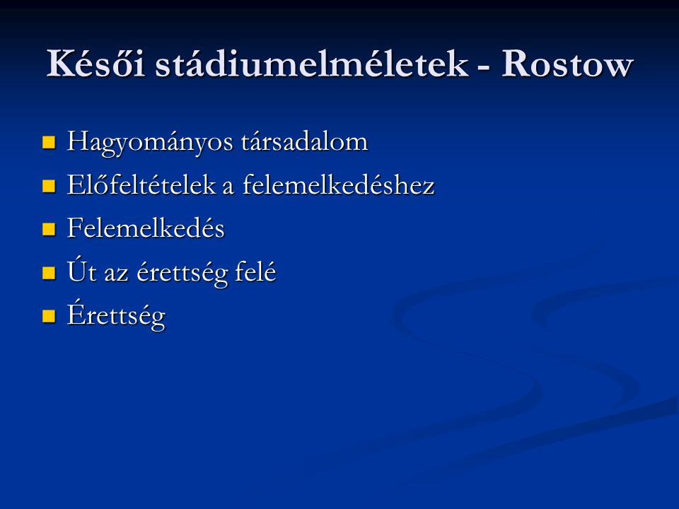 Késői stádiumelméletek - Rostow