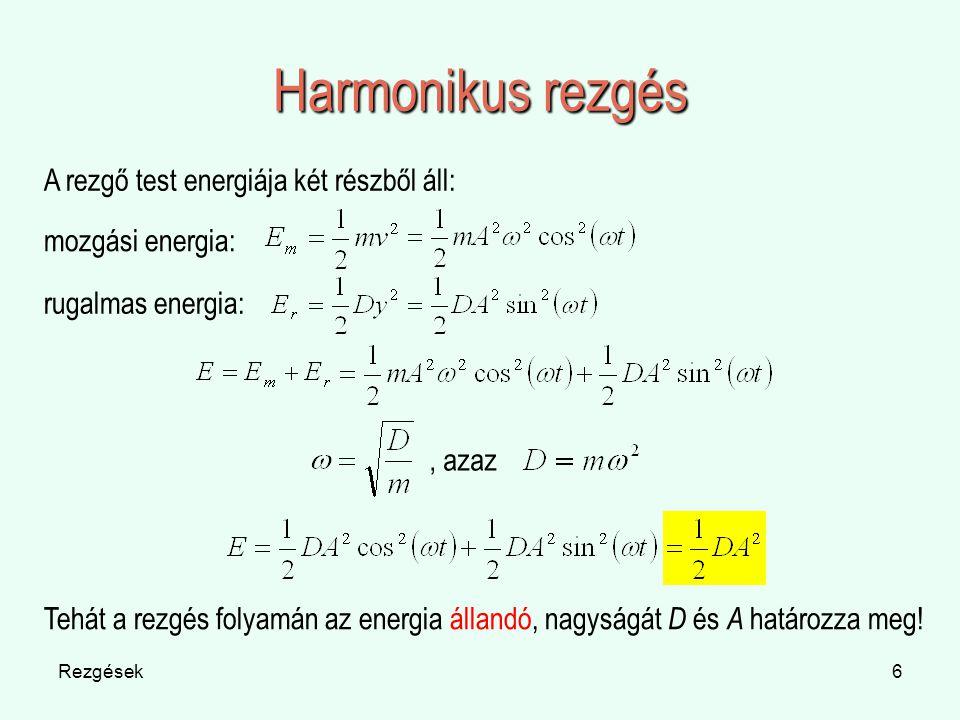 Harmonikus rezgés A rezgő test energiája két részből áll: