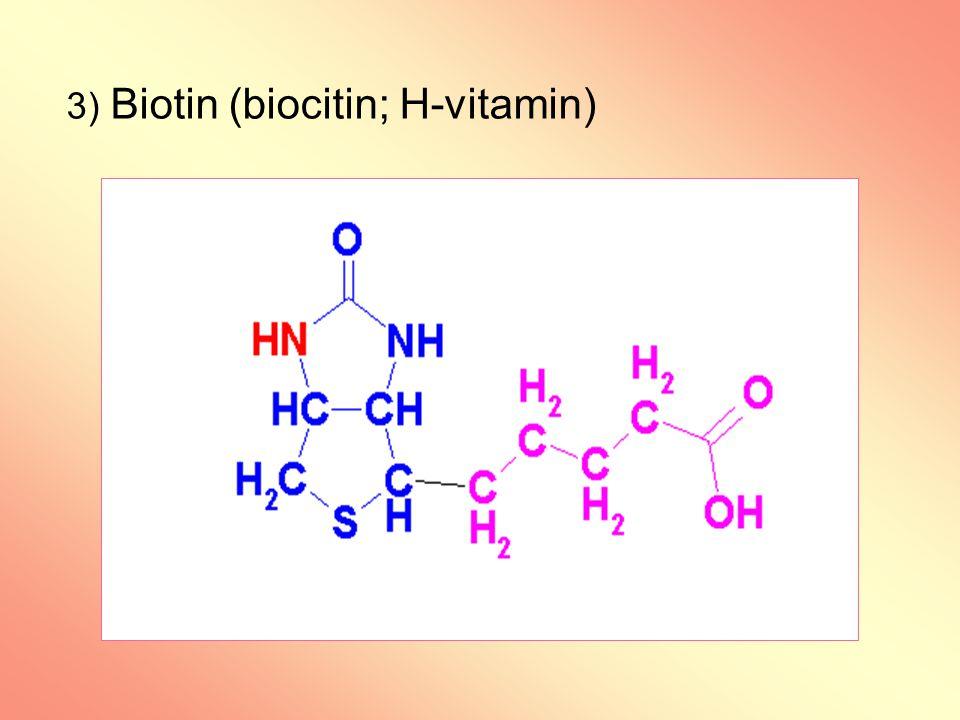 3) Biotin (biocitin; H-vitamin)