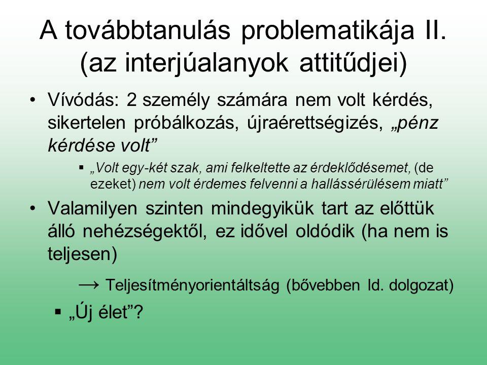 A továbbtanulás problematikája II. (az interjúalanyok attitűdjei)