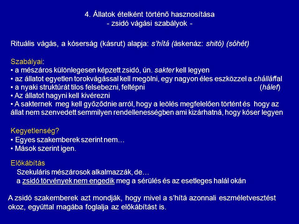 4. Állatok ételként történő hasznosítása - zsidó vágási szabályok -