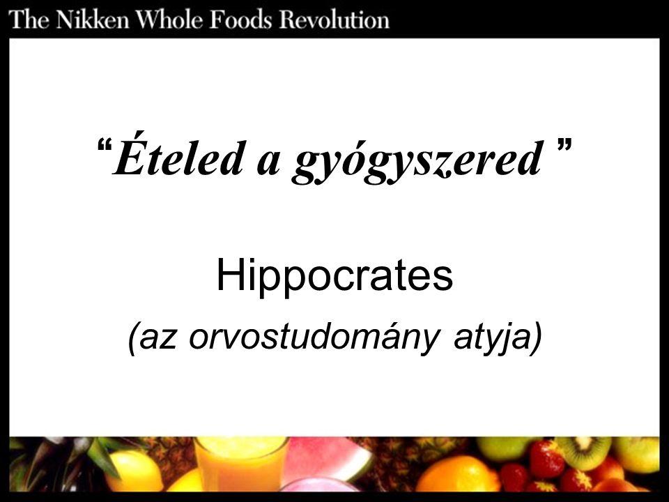 Ételed a gyógyszered Hippocrates (az orvostudomány atyja)