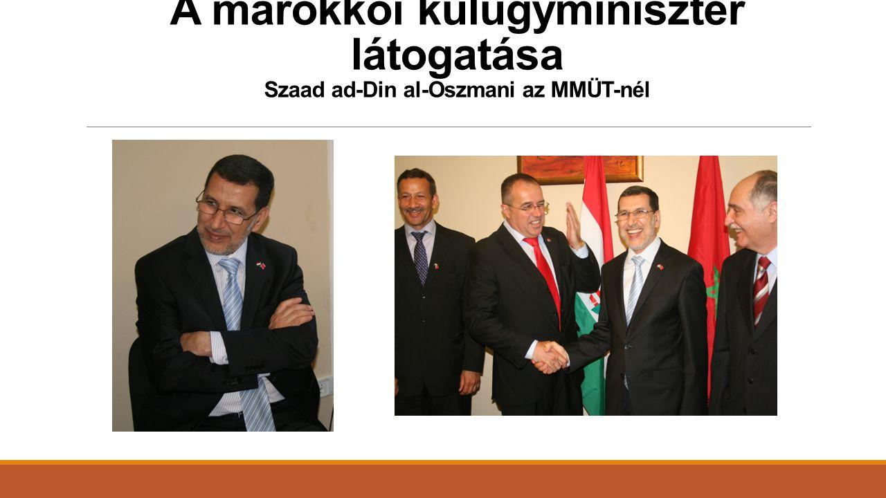 A marokkói külügyminiszter látogatása Szaad ad-Din al-Oszmani az MMÜT-nél