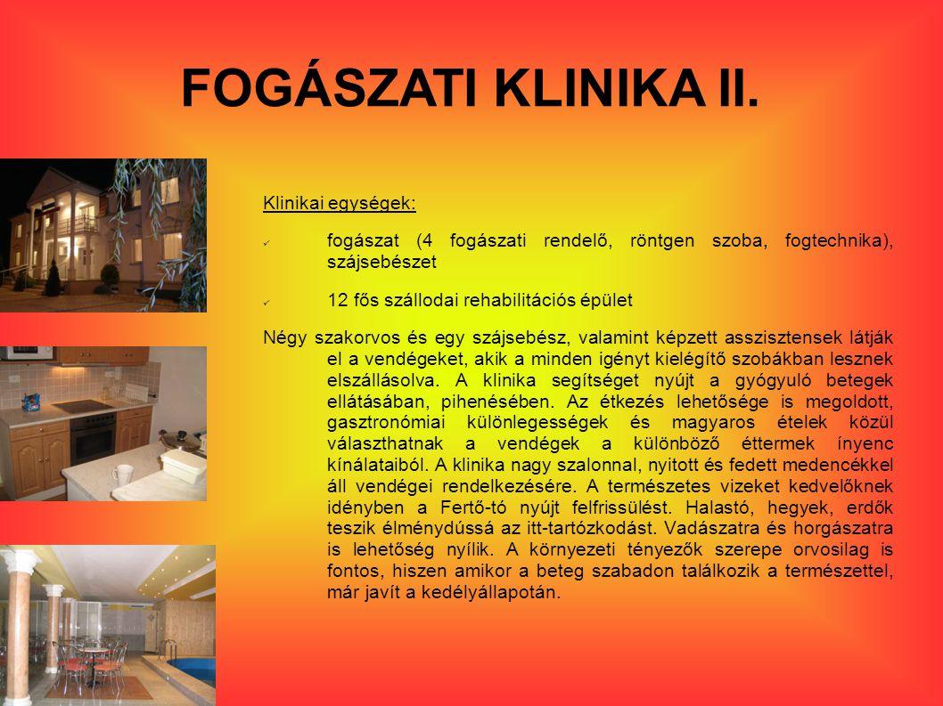 FOGÁSZATI KLINIKA II. Klinikai egységek: