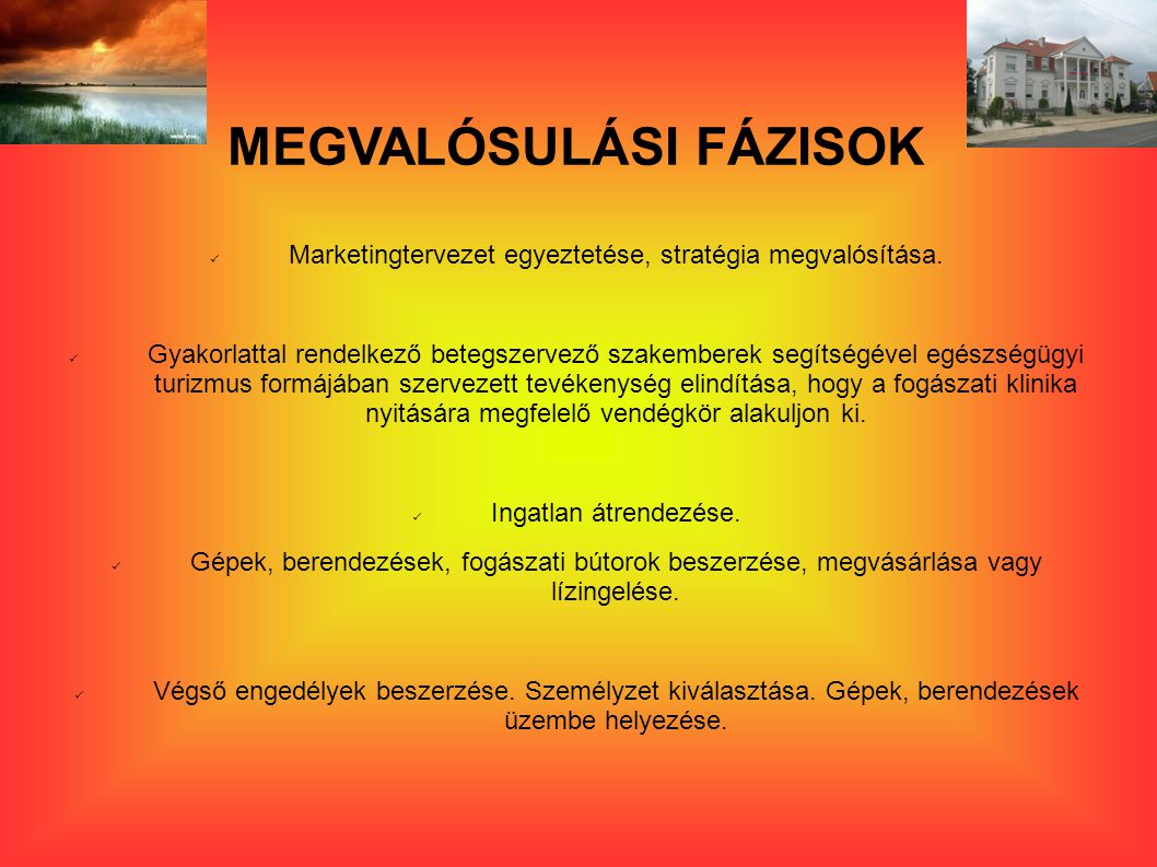 MEGVALÓSULÁSI FÁZISOK