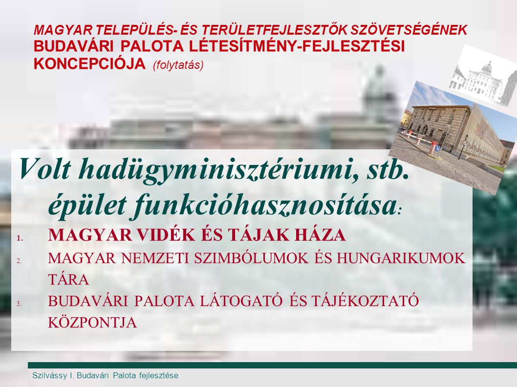 Volt hadügyminisztériumi, stb. épület funkcióhasznosítása: