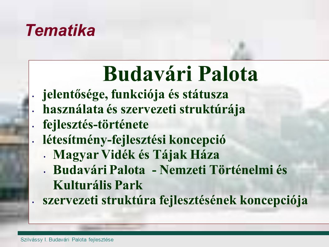 Budavári Palota Tematika jelentősége, funkciója és státusza