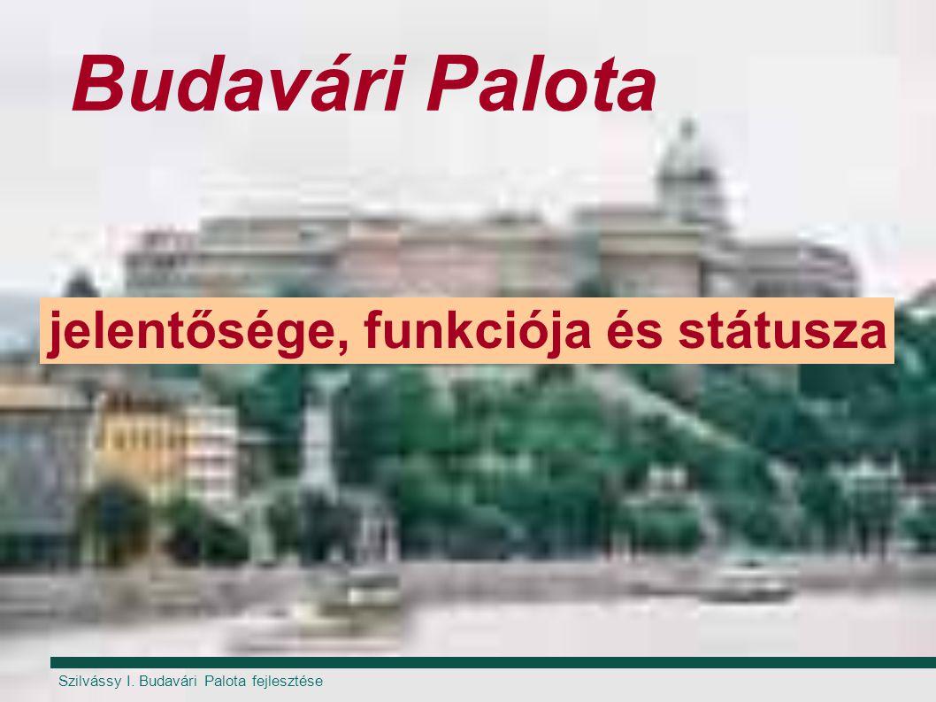 Budavári Palota jelentősége, funkciója és státusza