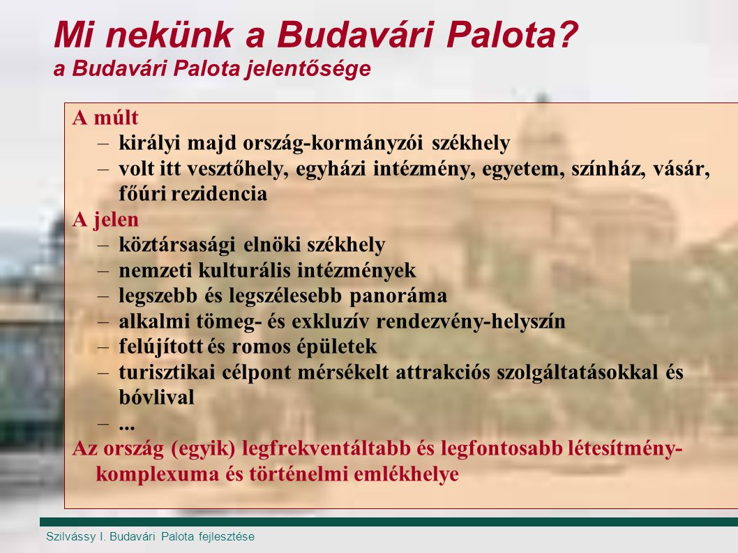 Mi nekünk a Budavári Palota a Budavári Palota jelentősége