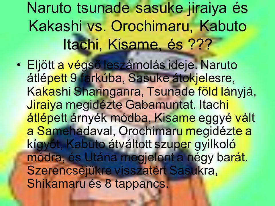 Naruto tsunade sasuke jiraiya és Kakashi vs