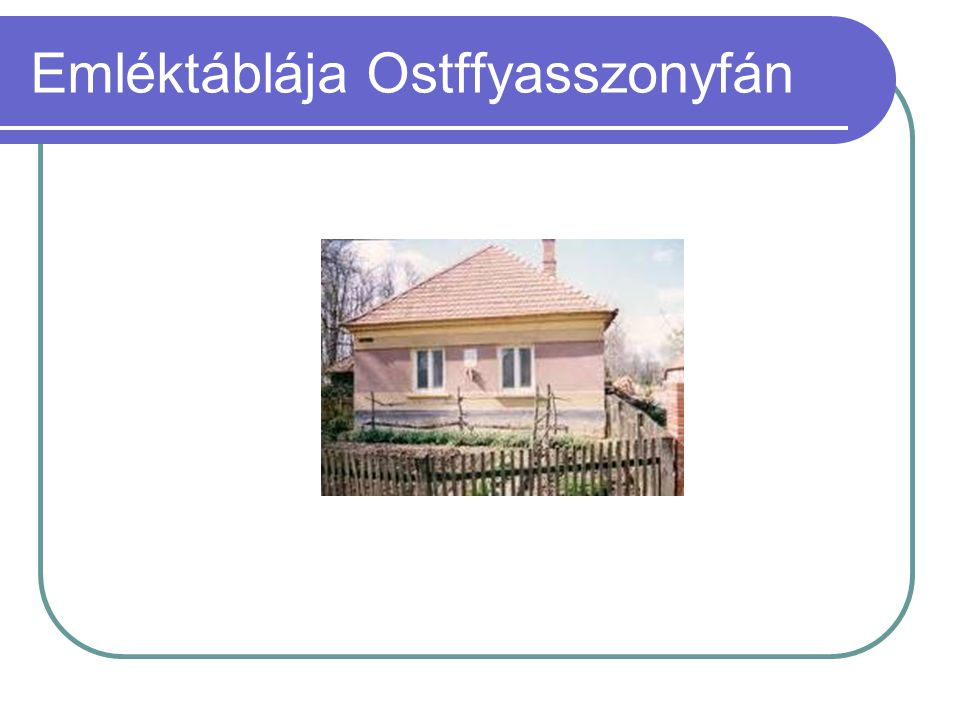 Emléktáblája Ostffyasszonyfán