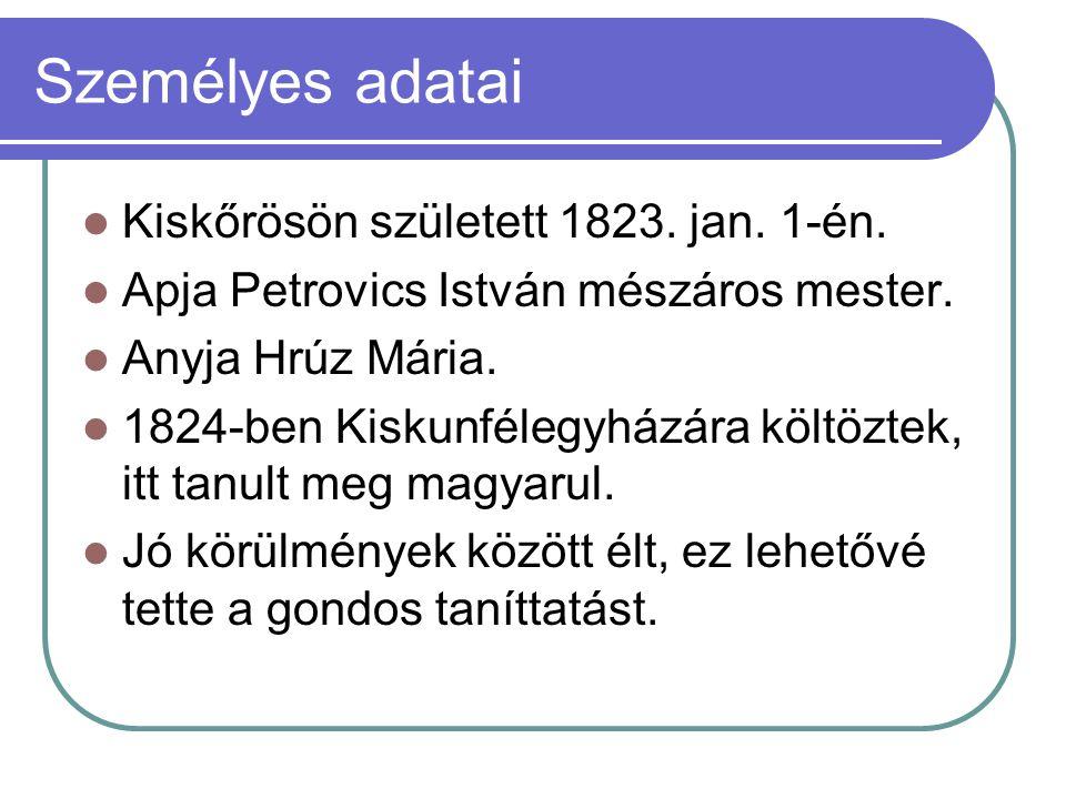 Személyes adatai Kiskőrösön született 1823. jan. 1-én.