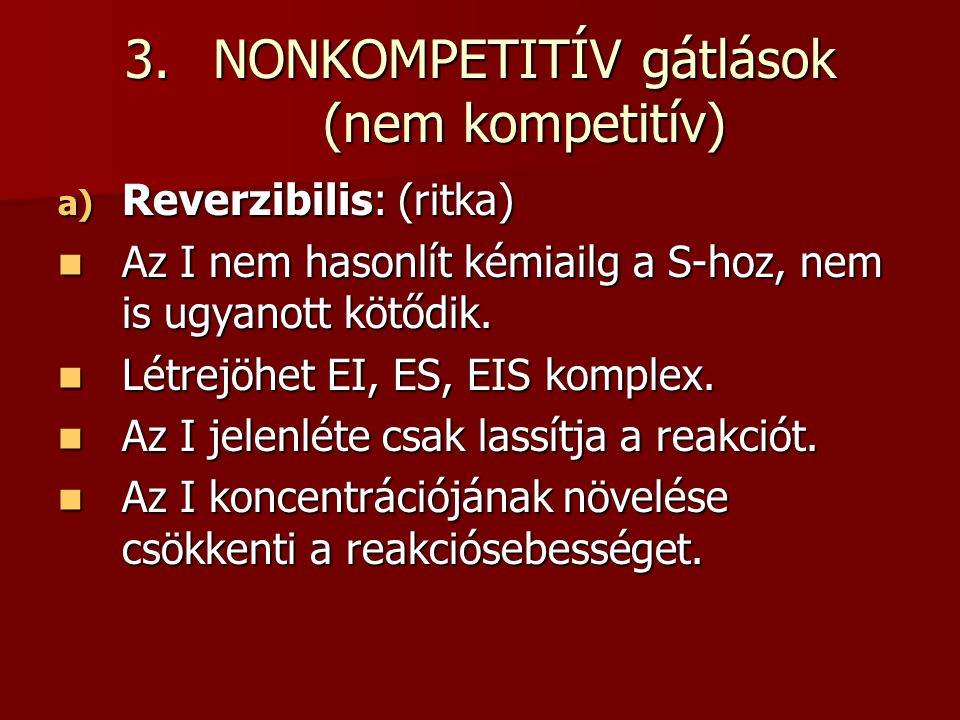 NONKOMPETITÍV gátlások (nem kompetitív)