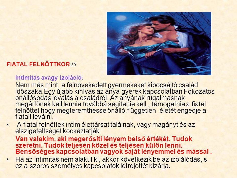 FIATAL FELNŐTTKOR 25 Intimitás avagy izoláció: