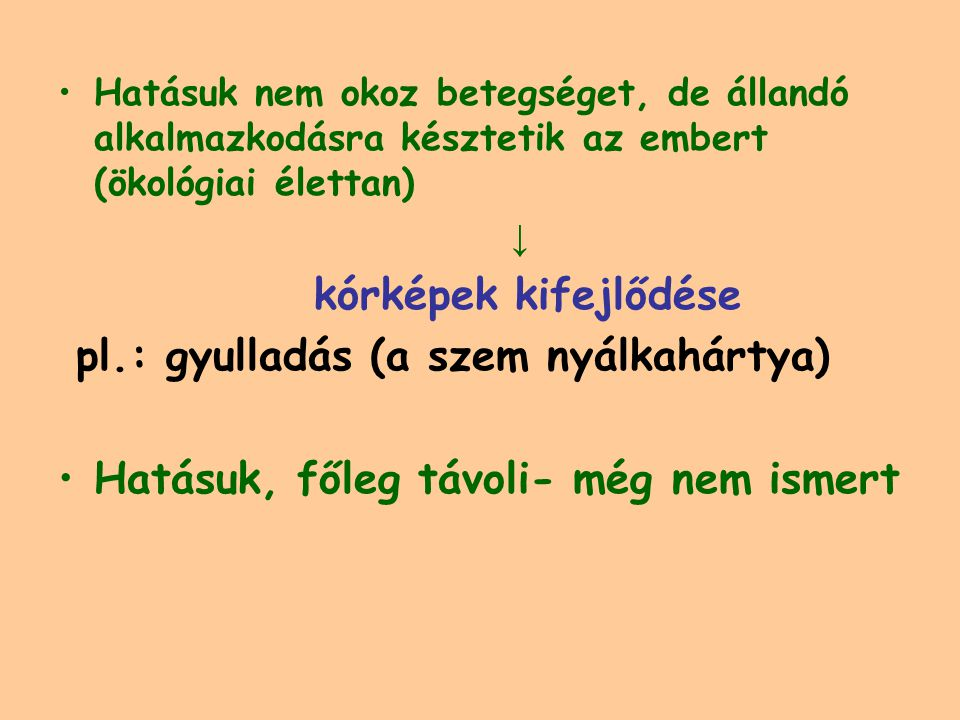 pl.: gyulladás (a szem nyálkahártya)