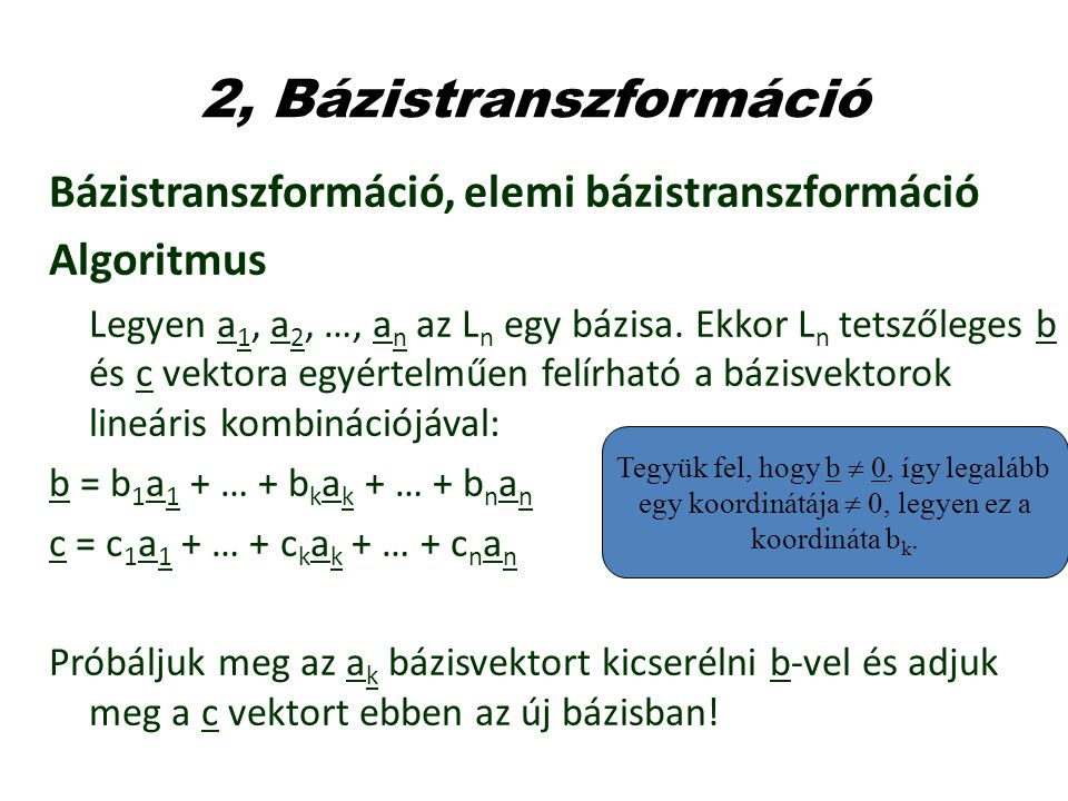 2, Bázistranszformáció Bázistranszformáció, elemi bázistranszformáció