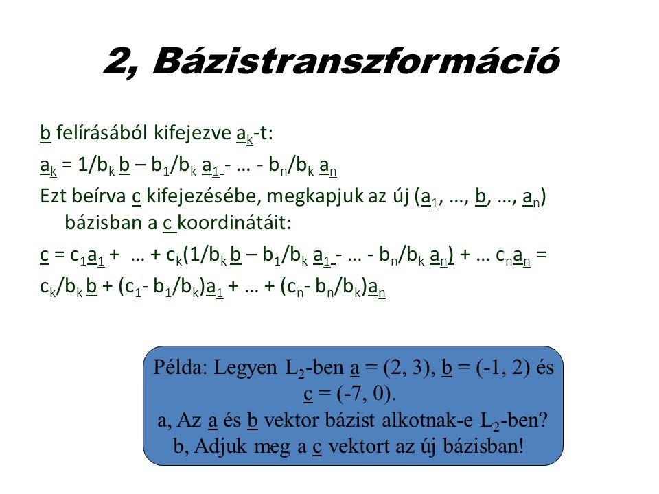 2, Bázistranszformáció b felírásából kifejezve ak-t: