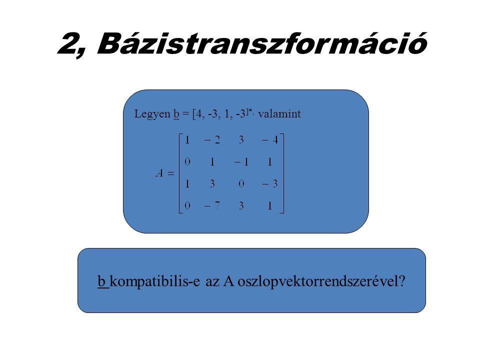 b kompatibilis-e az A oszlopvektorrendszerével