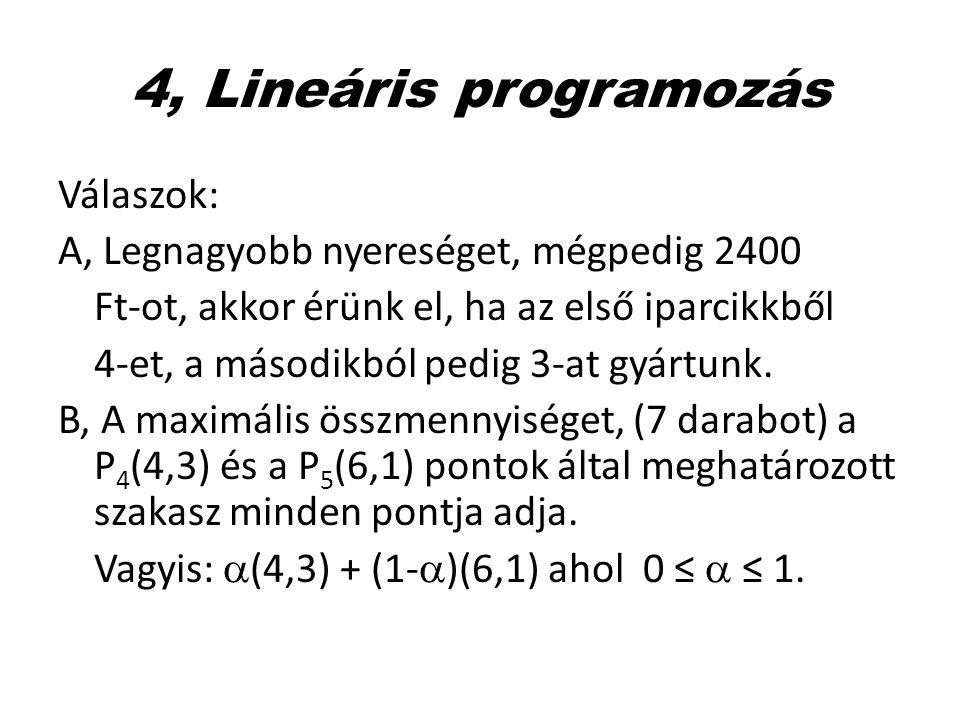 4, Lineáris programozás Válaszok:
