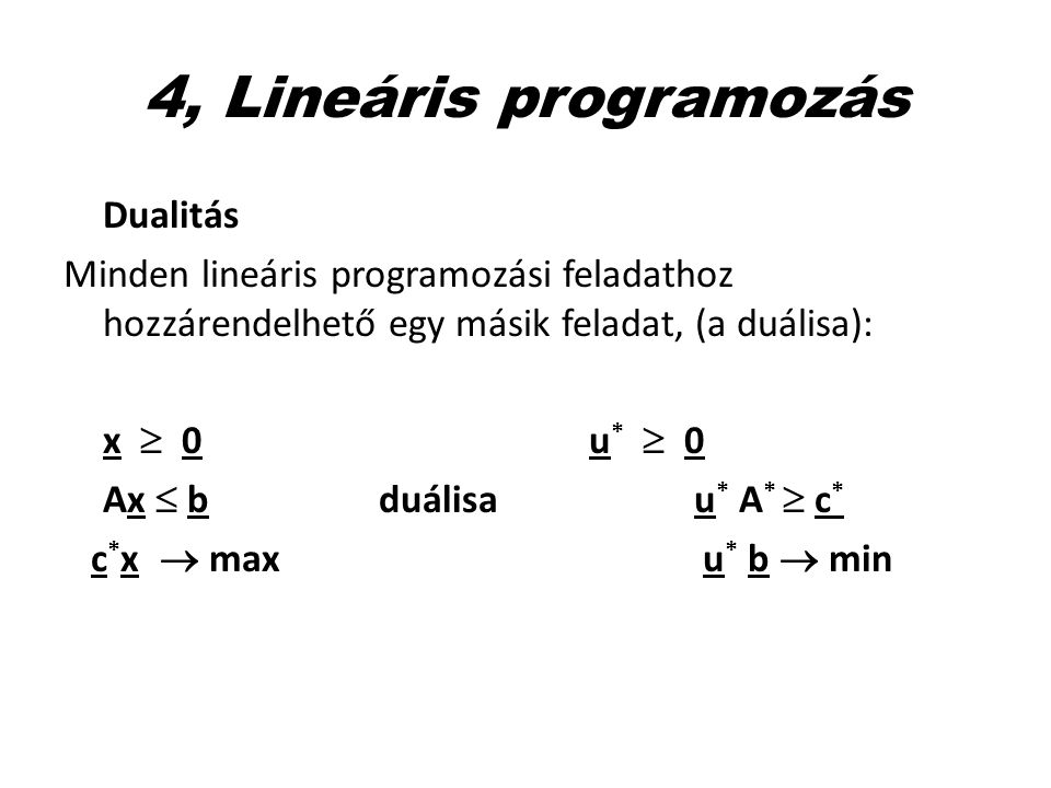 4, Lineáris programozás Dualitás